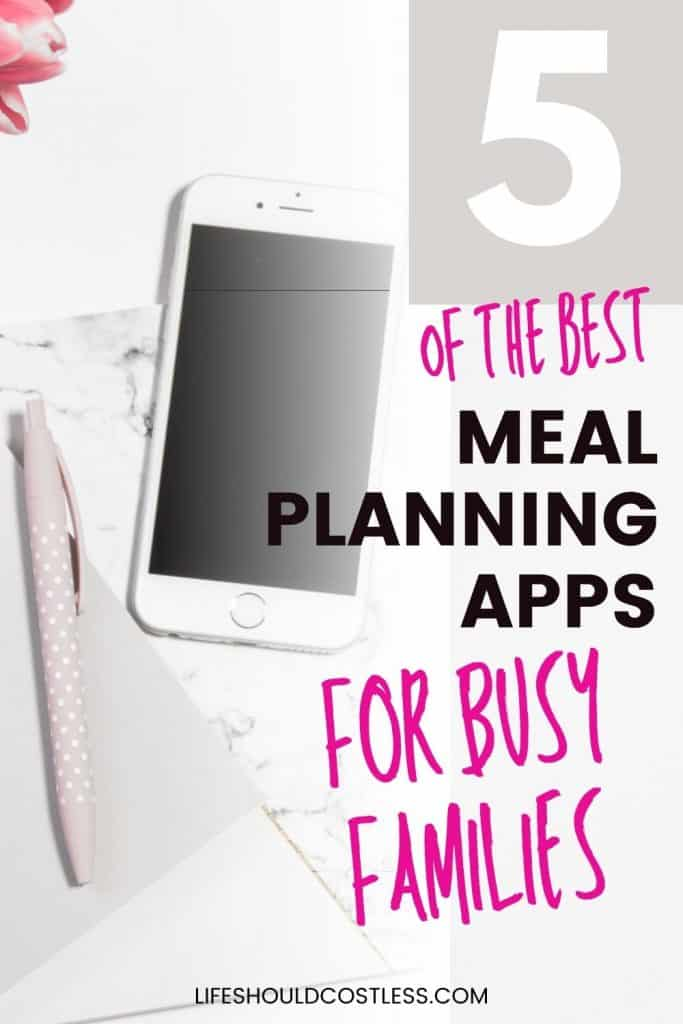 5 of the best meal planning apps for families. lifeshouldcostless.com