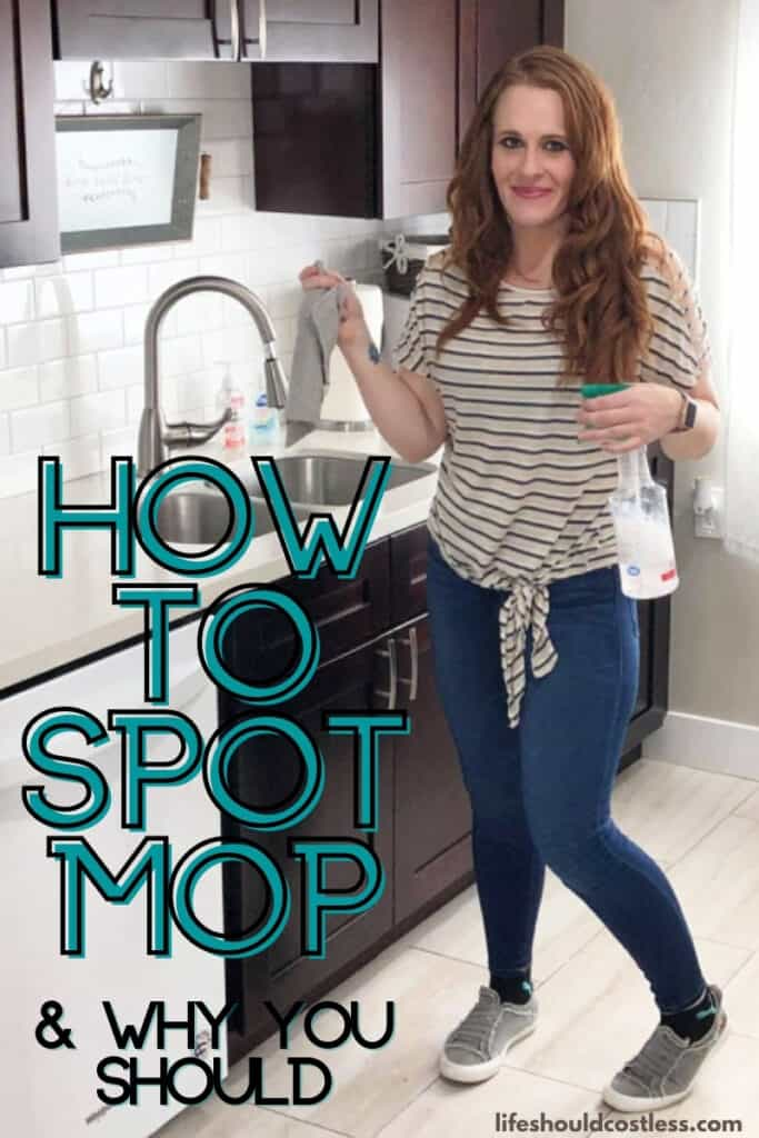 How to spot mop and why you should add it to your cleaning routine. lifeshouldcostless.com