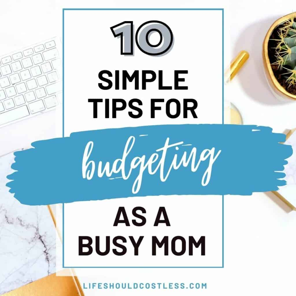 Ideas on how to budget as a busy parent.