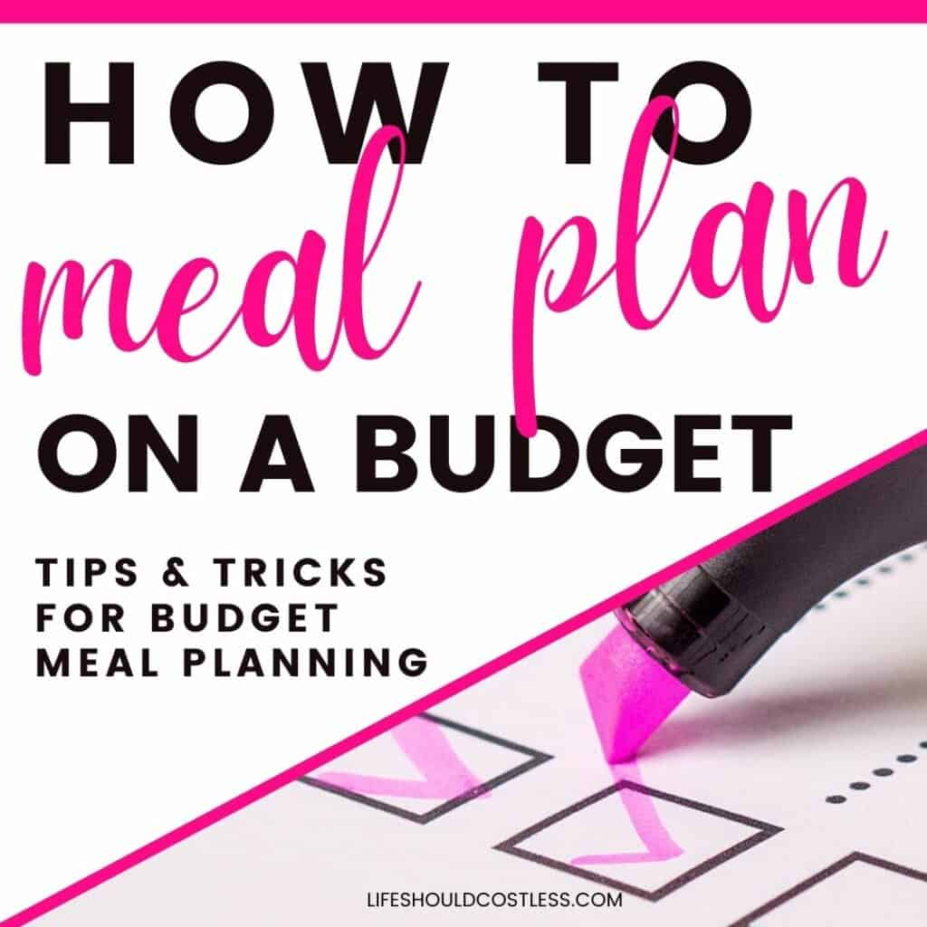 What is the best way to meal plan to save money?