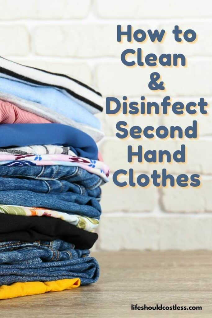 How to clean and disinfect second hand clothes, a tutorial. lifeshouldcostless.com